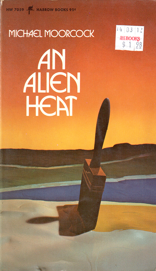 An Alien Heat written by Michael Moorcock cover by Sue Greene