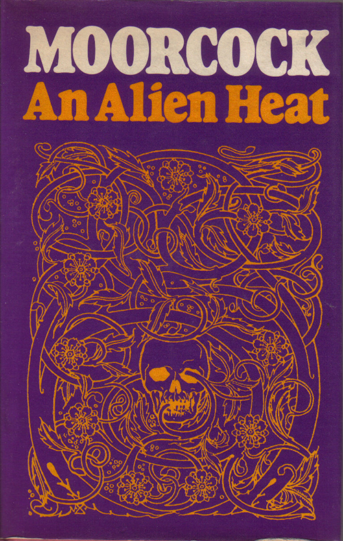 An Alien Heat written by Michael Moorcock cover artist unknown